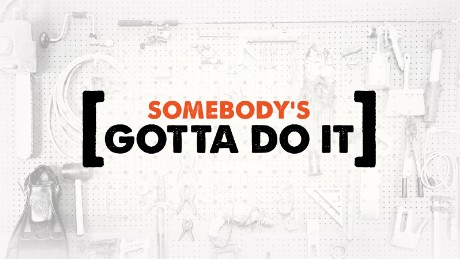 Somebody's Gotta Do It: Season 3