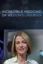 Incredible Medicine: Dr Weston's Casebook: Season 1