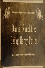 Daniel Radcliffe: Being Harry Potter
