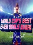 World Cup's Best Ever Goals, Ever!
