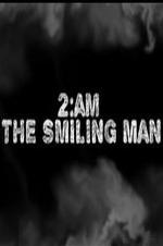 2am: The Smiling Man