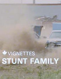 Canada Vignettes: Stunt Family