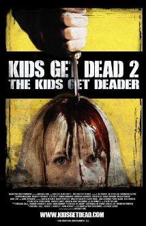 Kids Get Dead 2: The Kids Get Deader