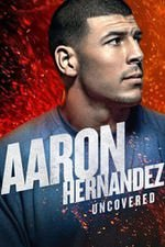 Aaron Hernandez Uncovered: Season 1
