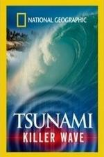 National Geographic: Tsunami - Killer Wave