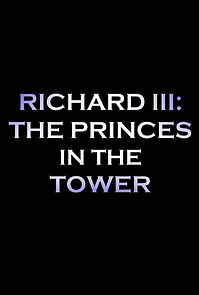 Richard 3: The Princes In The Tower
