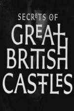 Secrets Of Great British Castles: Season 1