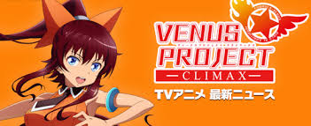 Venus Project: Climax: Season 1