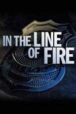 In The Line Of Fire: Season 1