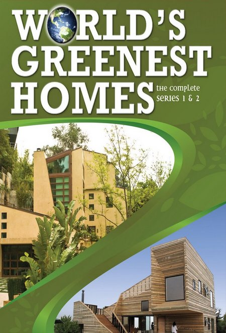 World's Greenest Homes: Season 1