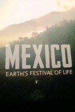 Mexico: Earth's Festival Of Life: Season 1