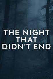 The Night That Didn't End: Season 1