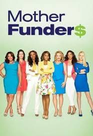 Mother Funders: Season 1