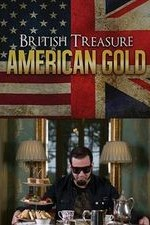 British Treasure, American Gold: Season 1