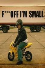 F*** Off, I'm Small