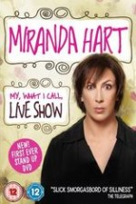 Miranda Hart - My, What I Call, Live Show