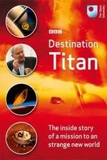 Destination Titan: Touching A Distant World