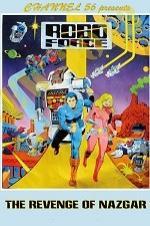 Robo Force: The Revenge Of Nazgar