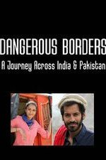 Dangerous Borders: A Journey Across India & Pakistan: Season 1