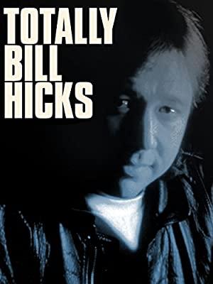 Totally Bill Hicks