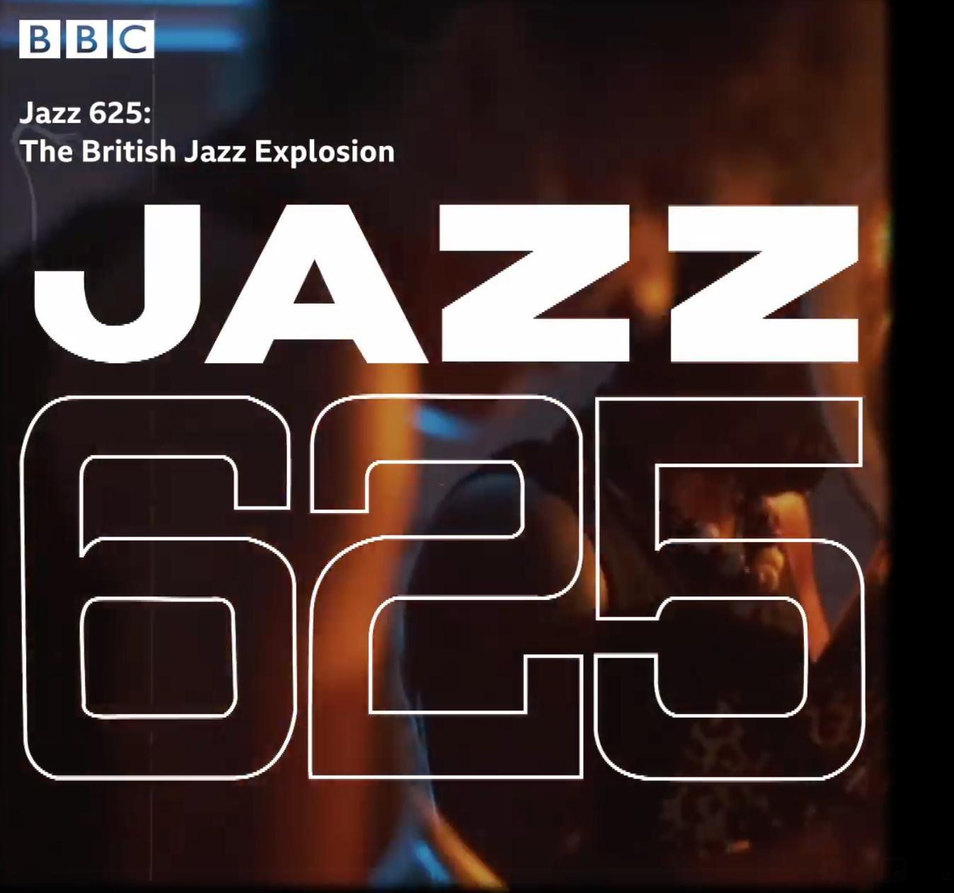 Jazz 625: The British Jazz Explosion