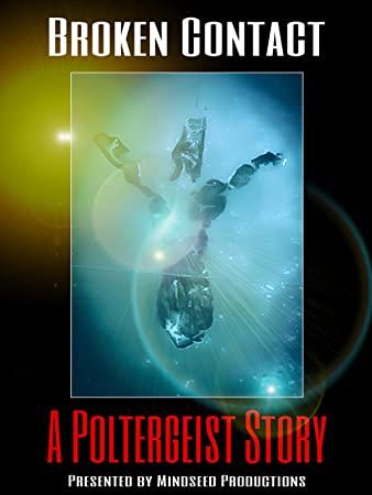 Broken Contact: A Poltergeist Story