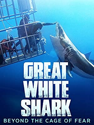 Great White Shark: Beyond The Cage Of Fear
