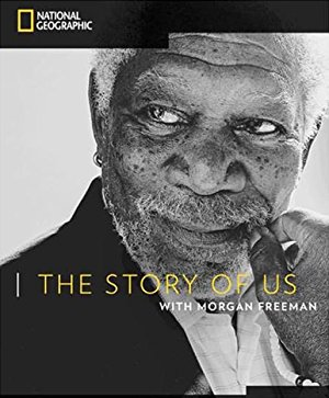 The Story Of Us With Morgan Freeman: Season 1
