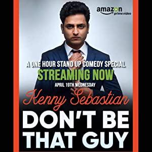 Kenny Sebastian: Don't Be That Guy