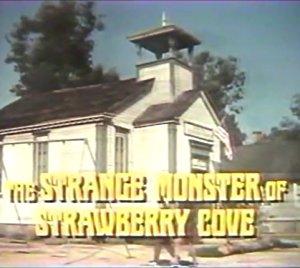 The Strange Monster Of Strawberry Cove