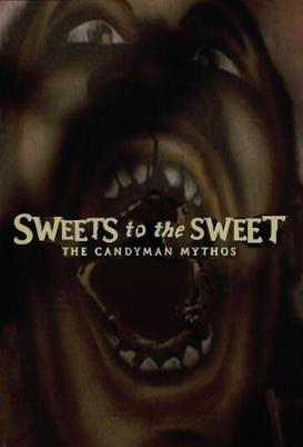 Sweets To The Sweet: The Candyman Mythos