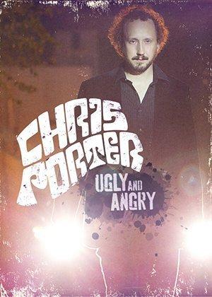 Chris Porter: Angry And Ugly