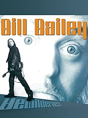Bill Bailey: Bewilderness