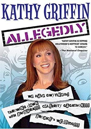Kathy Griffin: Allegedly