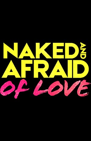 Naked And Afraid Of Love: Season 1
