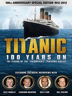 Titanic: 100 Years On