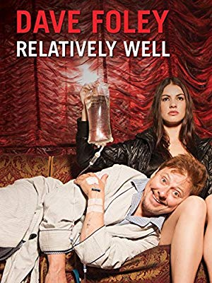 Dave Foley: Relatively Well