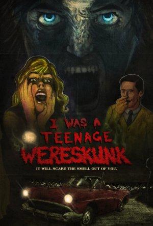 I Was A Teenage Wereskunk