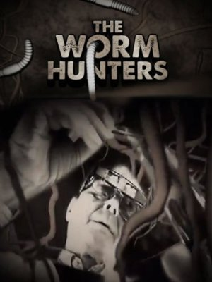 The Worm Hunters