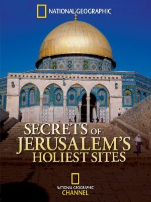 Secrets Of Jerusalem's Holiest Sites