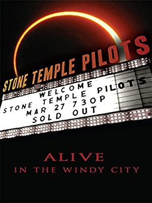 Stone Temple Pilots: Alive In The Windy City