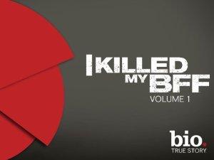 I Killed My Bff: Season 1