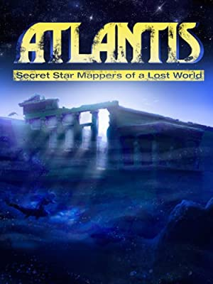 Atlantis: Secret Star Mappers Of A Lost World