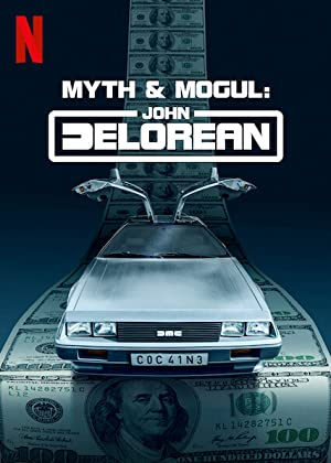 Myth & Mogul: John Delorean: Season 1