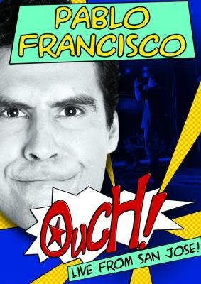 Pablo Francisco: Ouch! Live From San Jose