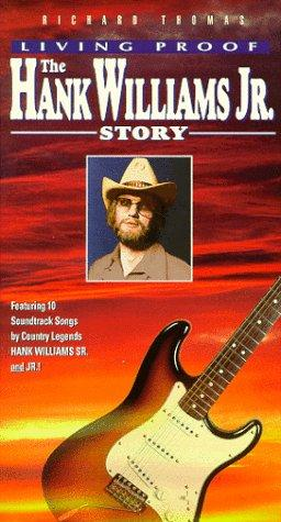 Living Proof: The Hank Williams, Jr. Story