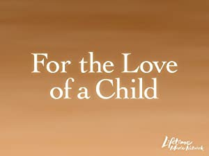 For The Love Of A Child