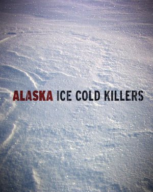 Alaska: Ice Cold Killers: Season 5
