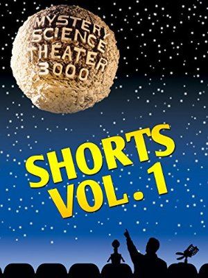 Mystery Science Theater 3000: Shorts Vol 1