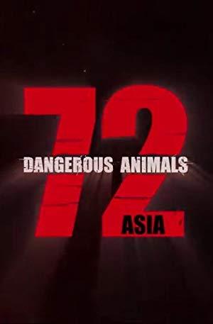 72 Dangerous Animals - Asia: Season 1